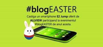 Ai blog? BlogAwards si Blogatu.ro te invita sa participi in perioada 12 Martie – 10 Aprilie la campaniaBlogEaster